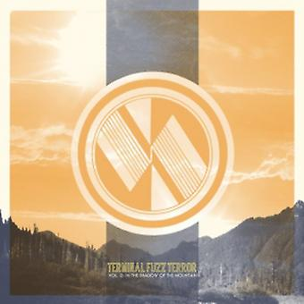 Terminal Fuzz Terror - Terminal Fuzz Terror: Vol. 0: In the Shadow of the Mountain [Vinyl] USA import