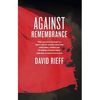 Against Remembrance par Rieff & David
