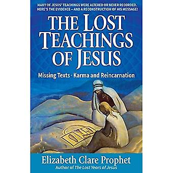 The Lost Teachings of Jesus: Missing Texts - Karma and Reincarnation (Lost Teachings of Jesus)