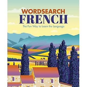 Wordsearch French: The Fun Way to Learn the Language (Language learning puzzles)