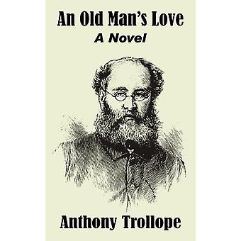 An Old Man's Love by Anthony Trollope - 9781410208750 Book