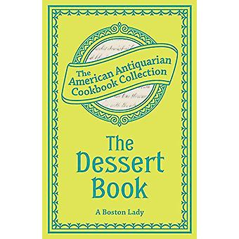 The Dessert Book by A Boston Lady - 9781449455064 Book