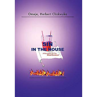 Sin in the House - A Revelation of the Blood Covenant by Herbert Chukw
