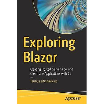 Exploring Blazor - Creating Hosted - Server-side - and Client-side App