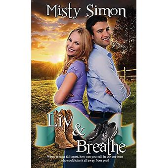 Liv and Breathe by Misty Simon - 9781509224852 Book