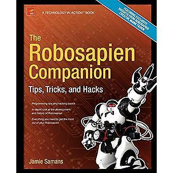 Robosapien Companion - Vinkkejä - Temppuja - ja James Samansin hakkerointeja -