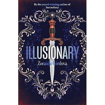 Illusionary von Zoraida Cordova