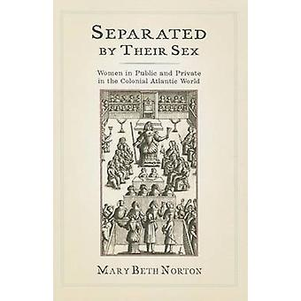 Separated by Their Sex by Mary Beth Norton
