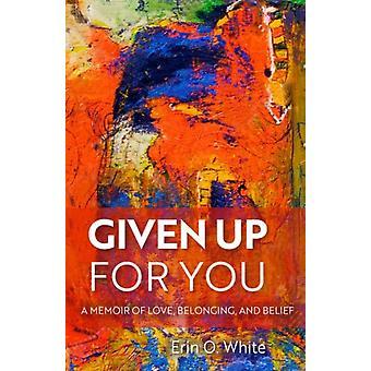 Given Up for You av Erin White