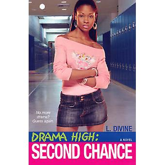 Drama High Second Chance by L Divine