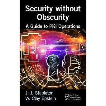 Security without Obscurity  A Guide to PKI Operations by Stapleton & Jeff