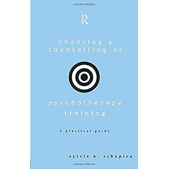 Choosing a Counselling or Psychotherapy Training: A Practical Guide