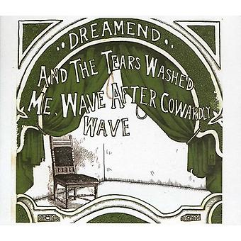 Dreamend - And the Tears Washed Me Wave After Cowa [CD] USA import