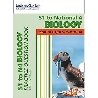 S1 to National 4 Biology Practice Question Book by S1 to National 4 B