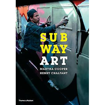 Subway Art by Martha Cooper - Henry Chalfont - 9780500292129 Book