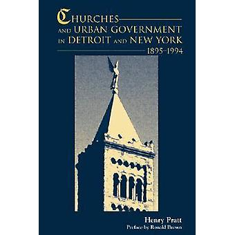 Churches and Urban Government - Detroit and New York - 1895-1994 by He