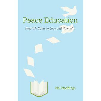 Friedenspädagogik - wie kommen wir zu lieben und hassen Krieg von Nel Noddings - 9