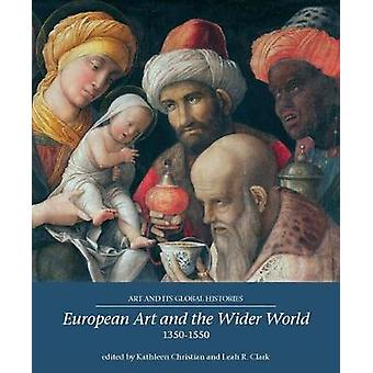 European Art and the Wider World 1350-1550 by Kathleen Christian - 97