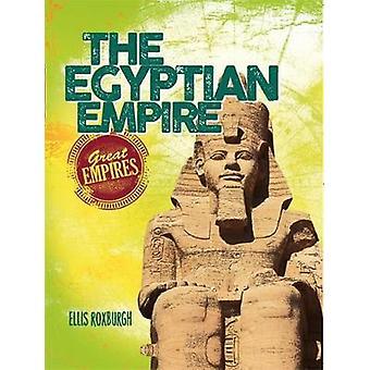 The Egyptian Empire by Ellis Roxburgh - 9781526300690 Book