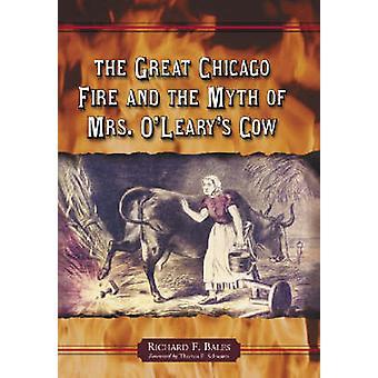 Il grande incendio di Chicago e mucca del mito della signora O'Leary (nuova editio