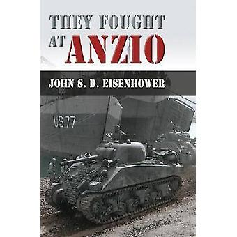 They Fought at Anzio by John S. D. Eisenhower - 9780826217387 Book