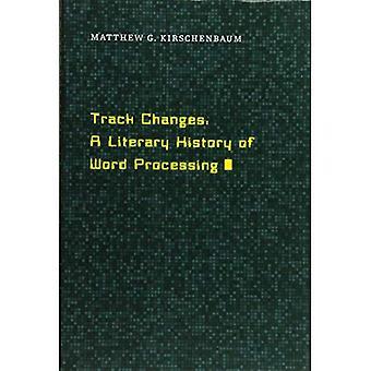 Änderungen verfolgen: Eine literarische Geschichte der Textverarbeitung