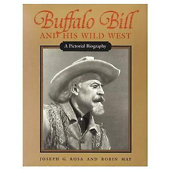 Buffalo Bill und seiner Wildwest: eine bildhafte Biographie