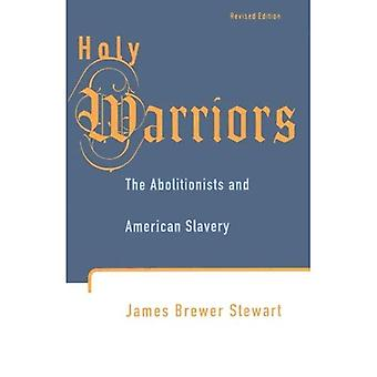 Holy Warriors : The Abolitionists and American Slavery
