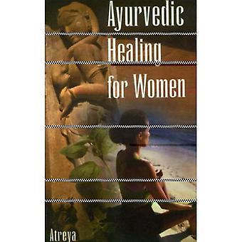 Ayurvedic Healing for Women: Herbal Gynaecology