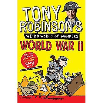 Monde bizarre de Tony Robinson des merveilles - seconde guerre mondiale
