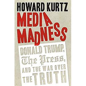 Media Madness: Donald Trump, pressen och kriget över sanningen (Inbunden)