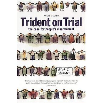 Trident on Trial: The Case for People's ontwapening: People's ontwapening en de Trident v. 3: het geval voor Volksgeschiedenis ontwapening: People's ontwapening en de Trident v. 3