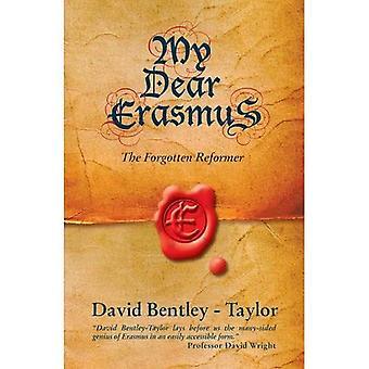 Mijn lieve Erasmus: De vergeten hervormer
