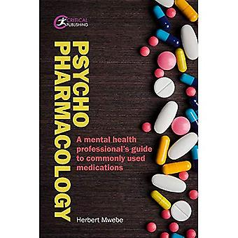 Psychopharmacology: A mental� health professional's guide� to commonly used medications (Nursing)