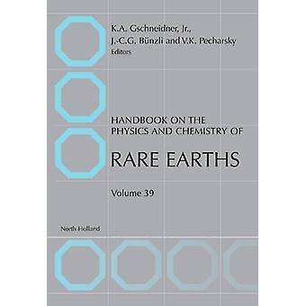 Handbook on the Physics and Chemistry of Rare Earths Volume 39 by Gschneidner & Karl A. & Jr.