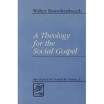 A Theology for the Social Gospel by Rauschenbusch & Walter