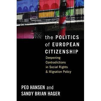 Die Politik der europäischen Bürgerschaft Vertiefung Widersprüche in der sozialen Rechte und Migrationspolitik von Hansen & Peo