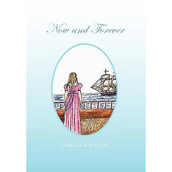 Now and Forever by Wright & Rebecca A.