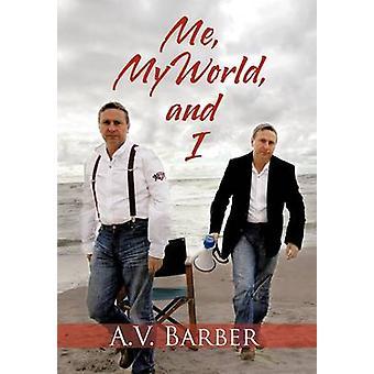 Moi mon monde et j'ai par Barber & A. V.
