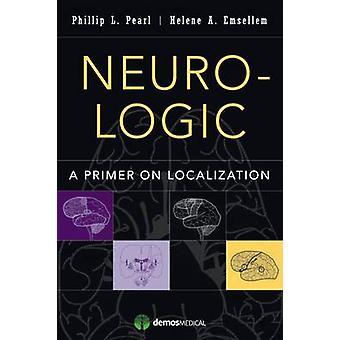 Neurologiska en Primer på lokalisering av Pearl & Phillip L.