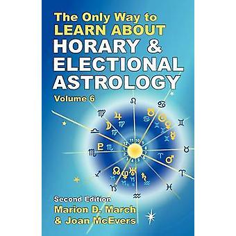 3月とマリオン D によって十二支と Electional 占星術について学ぶための唯一の方法。