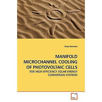 MICROCHANNEL collettore di raffreddamento delle celle fotovoltaiche di Kermani & Elnaz