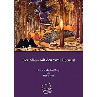 Der Mann Mit Den Zwei Hornern door Jokai & Moritz