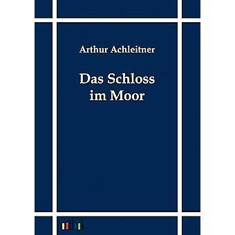 Das Schloss im Moor esittäjä Achleitner & Arthur