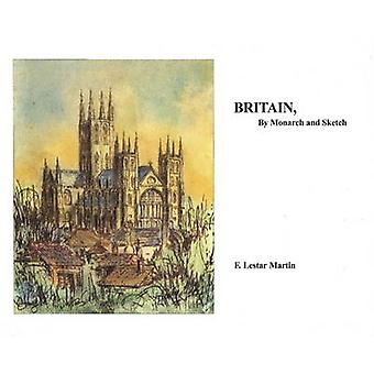 Britain - by Monarch and Sketch by F. Lestar Martin - 9780615193403 B