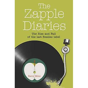 The Zapple Diaries - The Rise and Fall of the Last Beatles Label by Ba