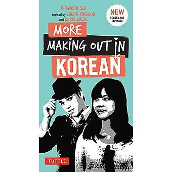 More Making Out in Korean (Revised edition) by Ghi-Woon Seo - Laura K