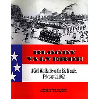 Bloody Valverde - A Civil War Battle on the Rio Grande - February 21 -