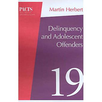 Deliquency and Young Offenders by Martin Herbert - Clive R. Hollin -