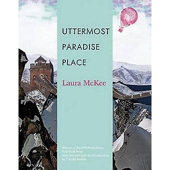 Uttermost Paradise Place by Laura McKee - Claudia Keelan - 9780977639